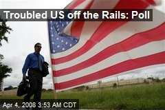 Troubled US off the Rails: Poll