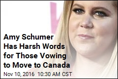 Amy Schumer Has Harsh Words for Those Vowing to Move to Canada