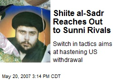 Shiite al-Sadr Reaches Out to Sunni Rivals