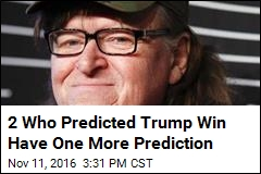 2 Who Predicted Trump Win Have One More Prediction