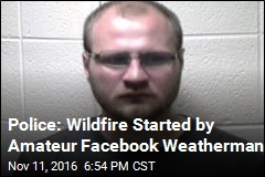 Cops: Wannabe Weatherman Set Fire to Get Facebook Views