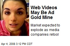 Web Videos May Be Ad Gold Mine