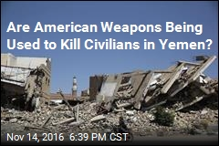 Are American Weapons Being Used to Kill Civilians in Yemen?