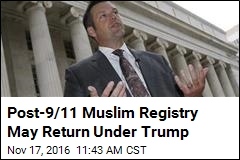 Post-9/11 Muslim Registry May Return Under Trump