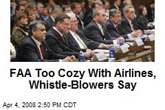 FAA Too Cozy With Airlines, Whistle-Blowers Say