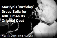 Marilyn's 'Birthday' Dress Sells for 400 Times Its Original Cost