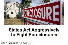 States Act Aggressively to Fight Foreclosures