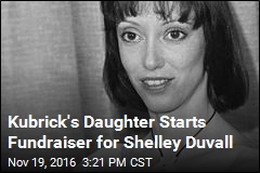 Kubrick's Daughter Starts Fundraiser for Shelley Duvall