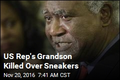 US Rep's Grandson Killed Over Sneakers