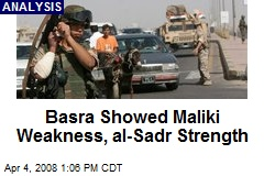 Basra Showed Maliki Weakness, al-Sadr Strength