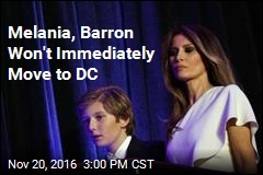 Melania, Barron Won't Immediately Move to DC