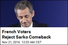 French Voters Reject Sarko Comeback