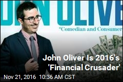 John Oliver Is 2016's 'Financial Crusader'
