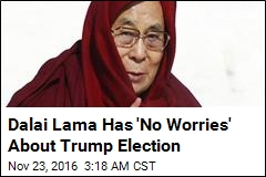 Dalai Lama Has 'No Worries' About Trump Election
