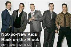 Not-So-New Kids Back on the Block