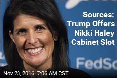 Sources: Trump Offers Nikki Haley Cabinet Slot