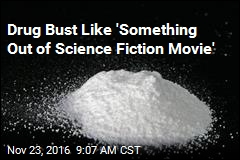 Drug Bust Like 'Something Out of Science Fiction Movie'