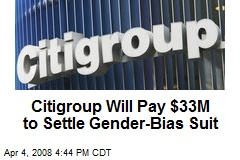 Citigroup Will Pay $33M to Settle Gender-Bias Suit