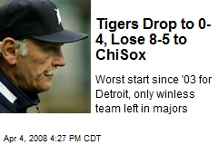 Tigers Drop to 0-4, Lose 8-5 to ChiSox