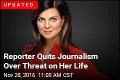 Reporter Quits Journalism Over Threat on Her Life