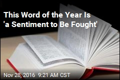 This Word of the Year Is 'a Sentiment to Be Fought'