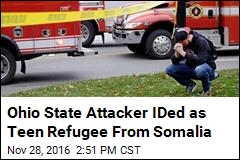 Ohio State Attacker IDed as Teen Refugee From Somalia