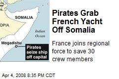 Pirates Grab French Yacht Off Somalia
