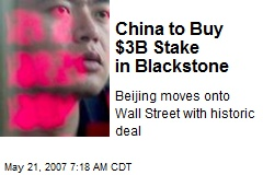 China to Buy $3B Stake in Blackstone