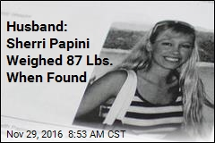 Husband: Sherri Papini Experienced 'True Hell'