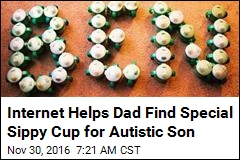 Internet Helps Dad Find Special Sippy Cup for Autistic Son
