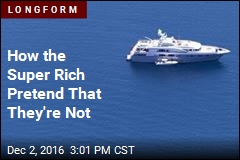 How the Super Rich Pretend That They're Not
