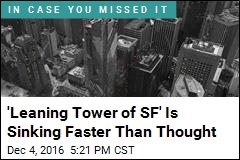 'Leaning Tower of SF' Is Sinking Faster Than Thought