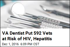 VA Dentist Put 592 Vets at Risk of HIV, Hepatitis
