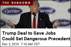 Trump Deal to Save Jobs Could Set Dangerous Precedent