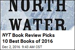 NYT Book Review Picks 10 Best Books of 2016