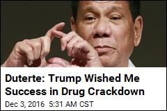 Duterte: Trump Wished Me Success in Drug Crackdown