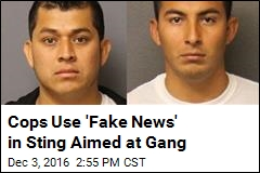 Cops Use 'Fake News' in Sting Aimed at Gang