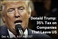 Donald Trump: 35% Tax on Companies That Leave US