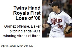 Twins Hand Royals First Loss of '08
