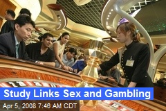 Study Links Sex and Gambling