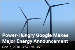 Google Says It Will Use Only Renewable Energy Next Year