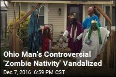 Ohio Man's Controversial 'Zombie Nativity' Vandalized