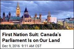 Aborigines File Suit for Land Including Canada's Parliament