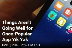 Things Aren't Going Well for Once-Popular App Yik Yak