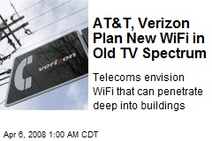 AT&T, Verizon Plan New WiFi in Old TV Spectrum