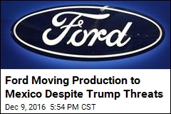 Ford CEO Says Trump Threats Won't Change Mexico Plans