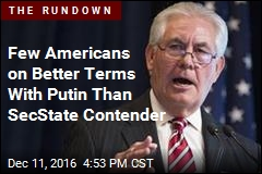 Few Americans on Better Terms With Putin Than SecState Contender