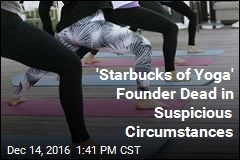 'Starbucks of Yoga' Founder Dead in Suspicious Circumstances