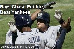 Rays Chase Pettitte, Beat Yankees