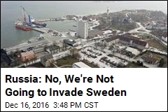 Russia Says It Has 'No Plans to Invade Sweden'